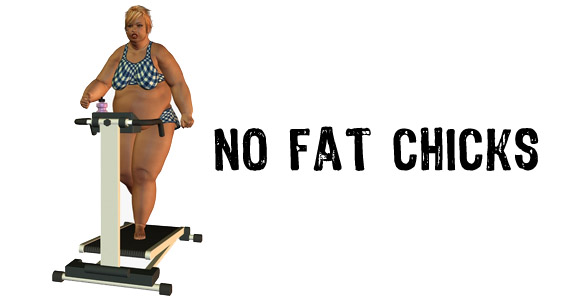 No fat chicks Aug 24,